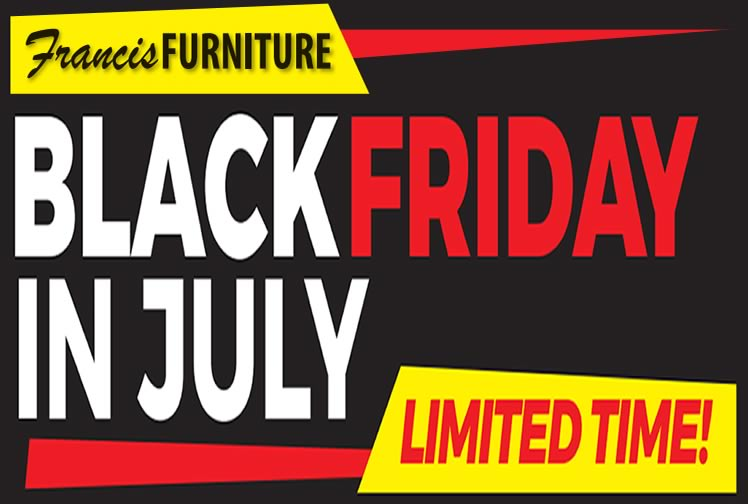 Francis Furniture Black Friday in July Sale